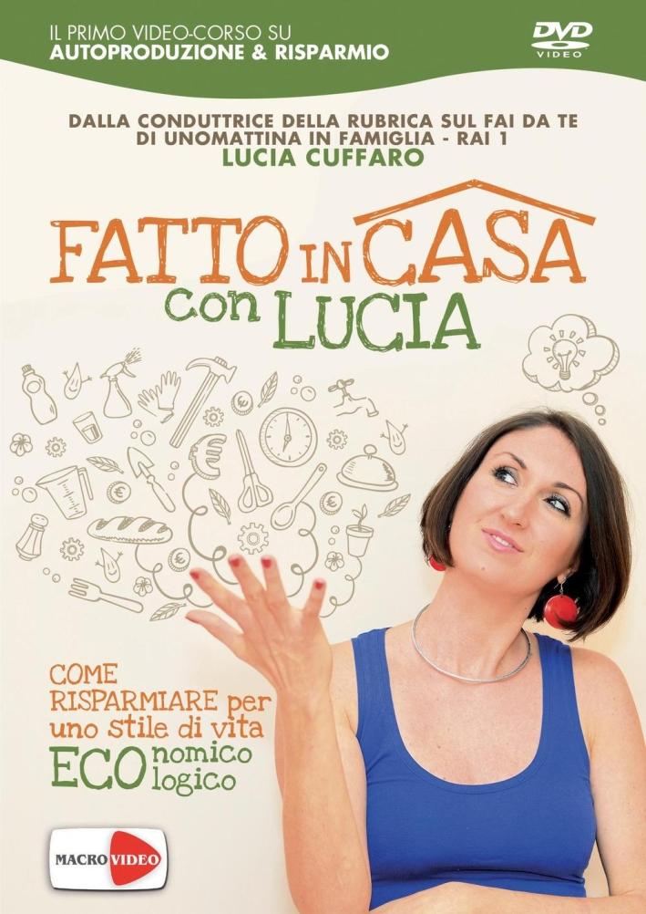 Fatto in casa con Lucia. DVD.