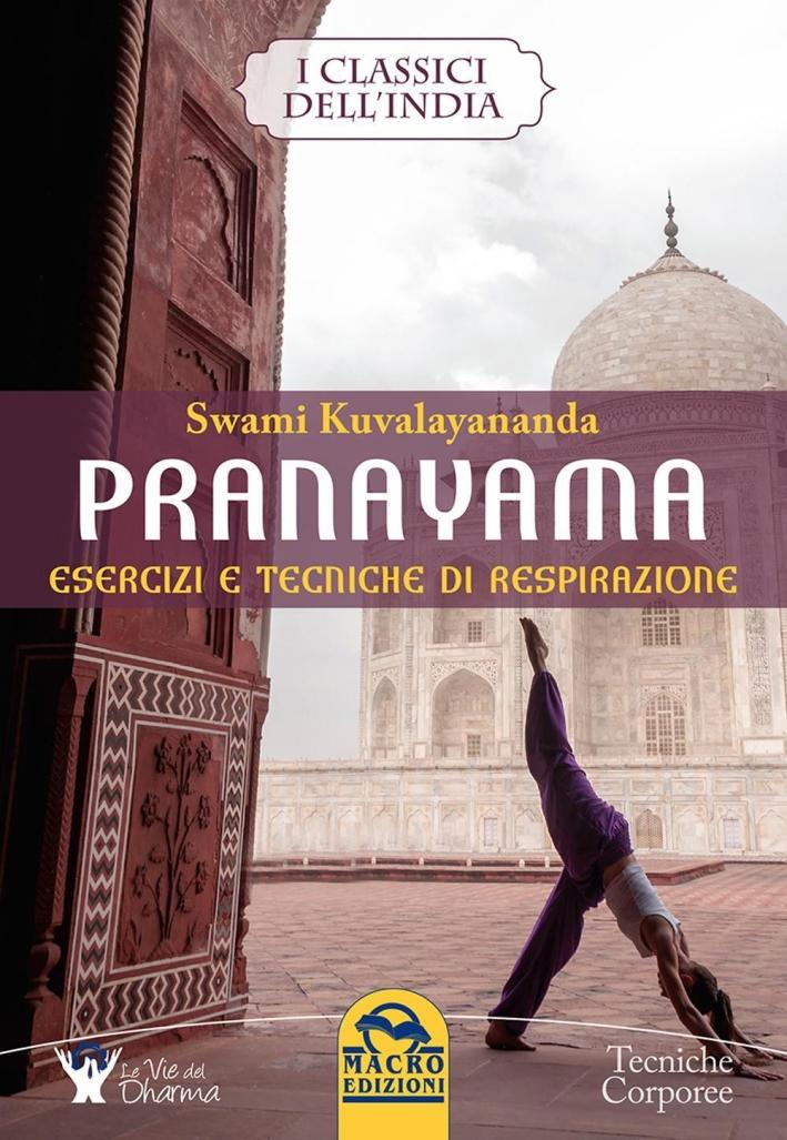 Pranayama. Esercizi e tecniche di respirazione