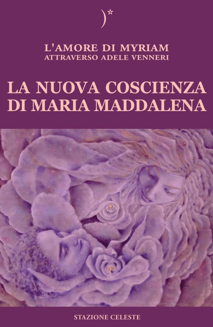 La nuova coscienza di Maria Maddalena.