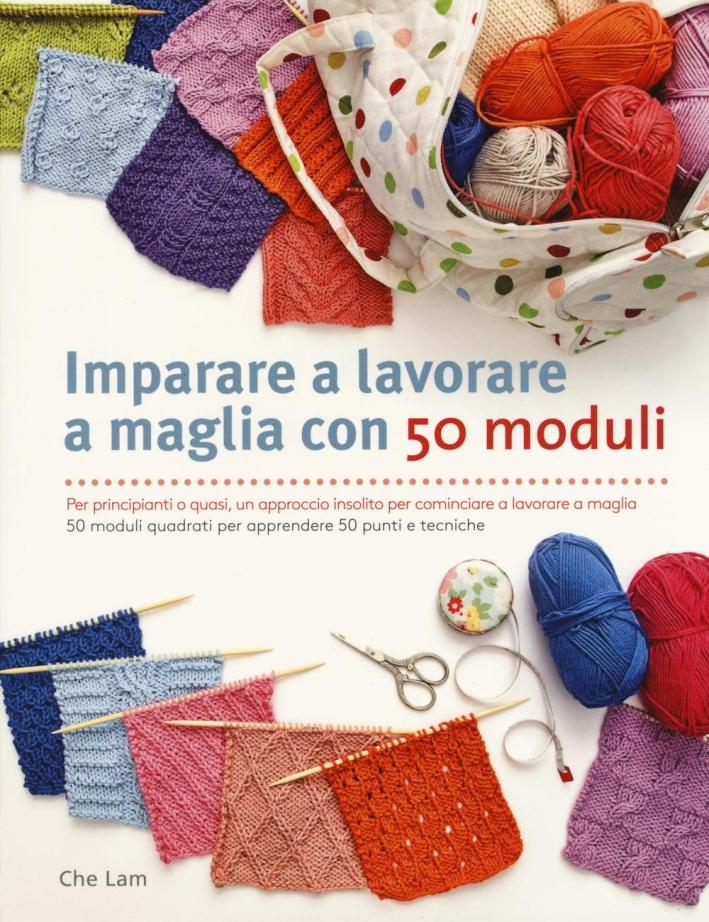Imparare a lavorare a maglia con 50 moduli. Ediz. illustrata