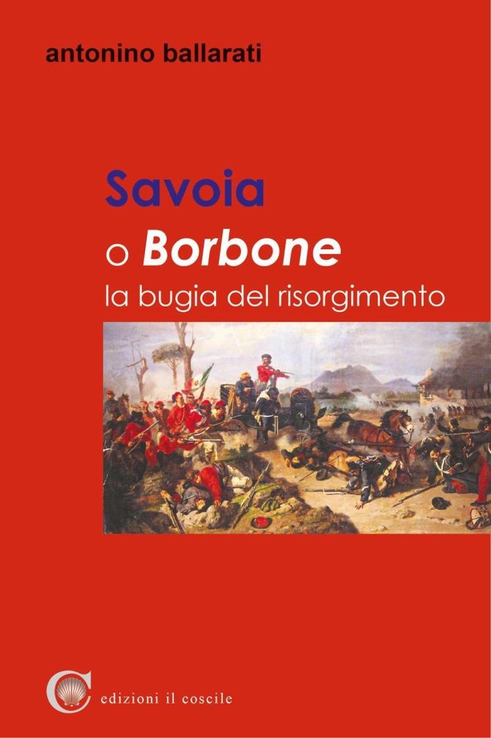 Savoia o Borbone. La bugia del Risorgimento.