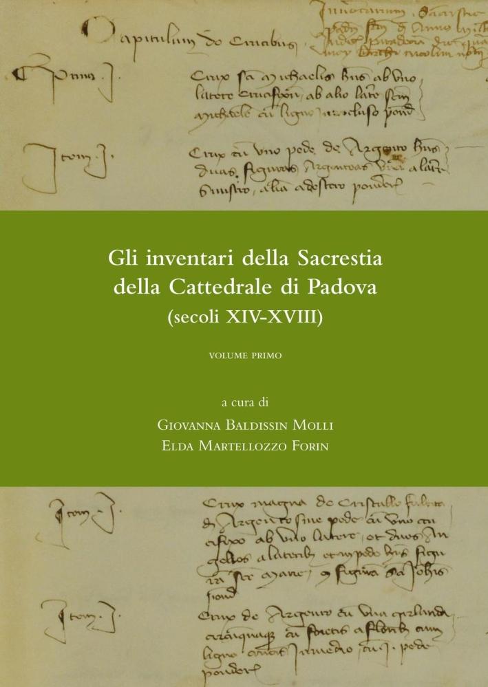 Gli Inventari della Sacrestia della Cattedrale di Padova (Secoli XIV-XVIII).