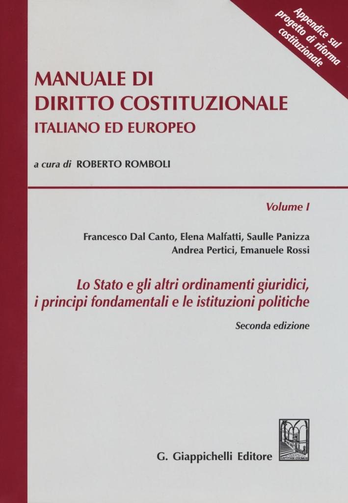 Manuale di diritto costituzionale italiano ed europeo. Vol. 1: Lo Stato e gli altri ordinamenti giuridici, i principi fondamentali e le istituzioni politiche