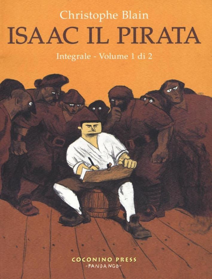 Isaac il pirata. L'integrale. Vol. 1.
