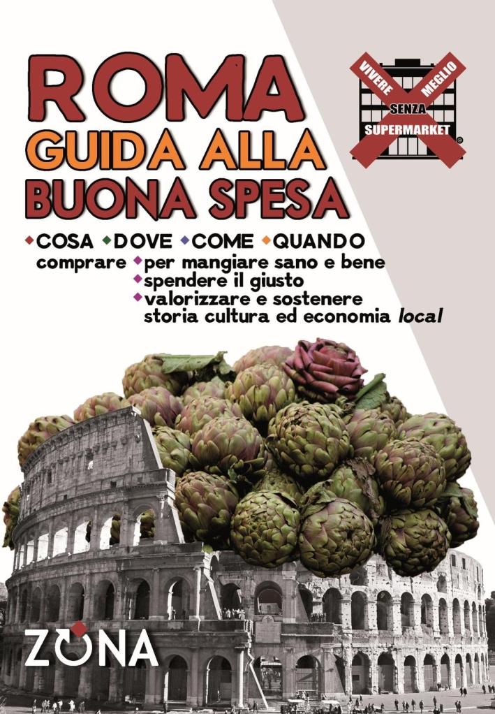 Roma. Guida alla buona spesa.