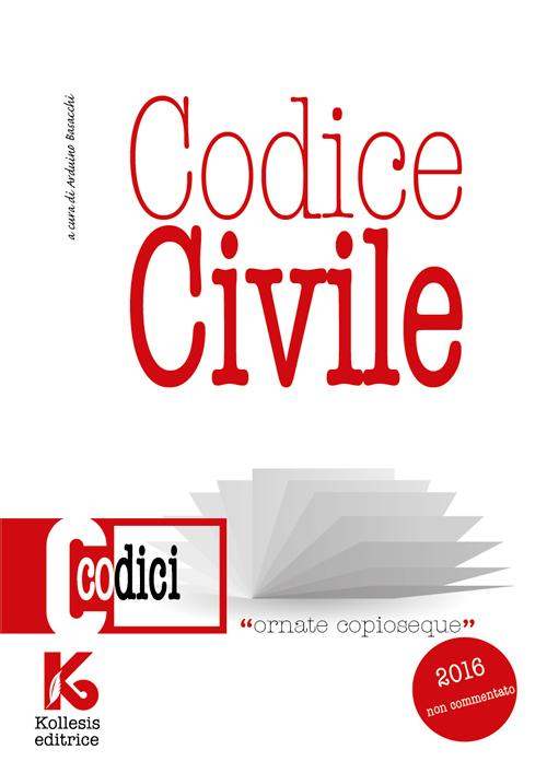 Codice civile 2016 non commentato. Il nuovo codice civile aggiornato.