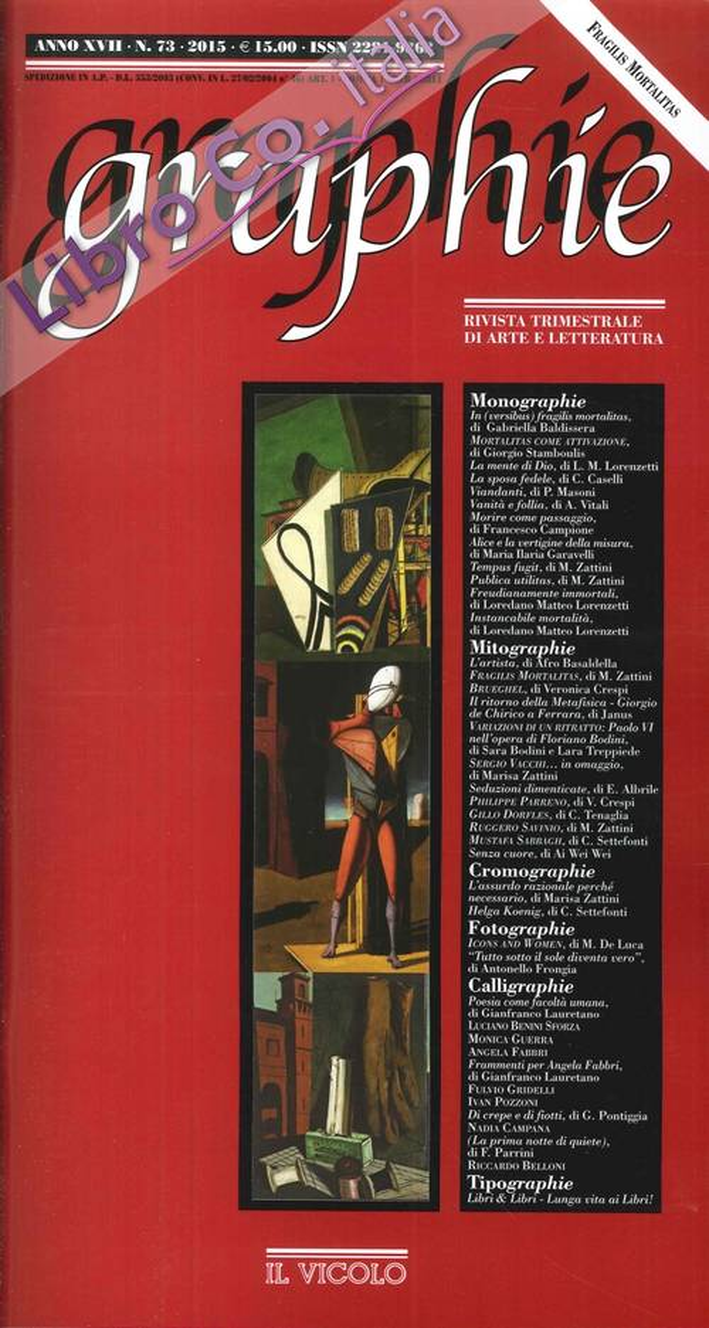 Graphie. Rivista Trimestrale di Arte e Letteratura. Anno XVII. N°. 73. 2015.