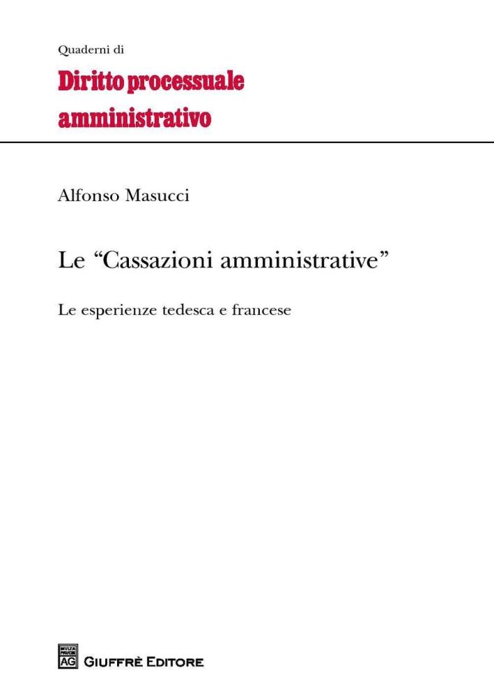 Le cassazioni amministrative. Le esperienze tedesca e francese.