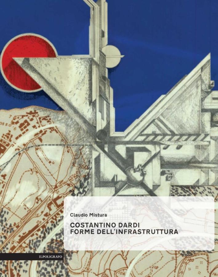 Costantino Dardi. Forme dell'Infrastruttura.