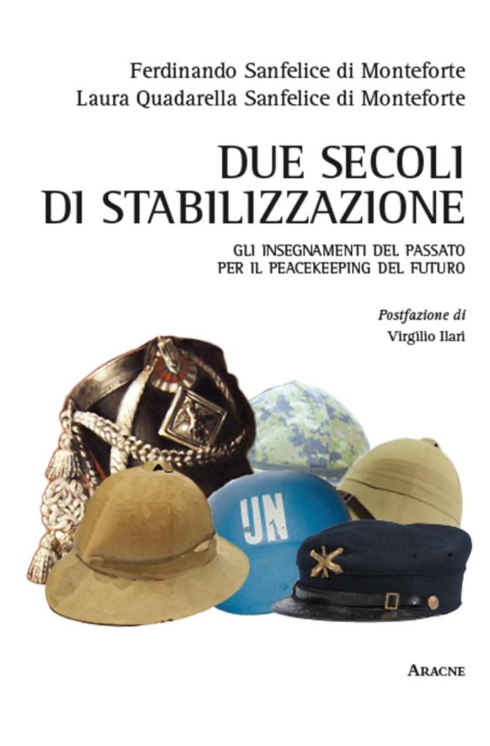 Due secoli di stabilizzazione. Gli insegnamenti del passato per il peacekeeping del futuro.
