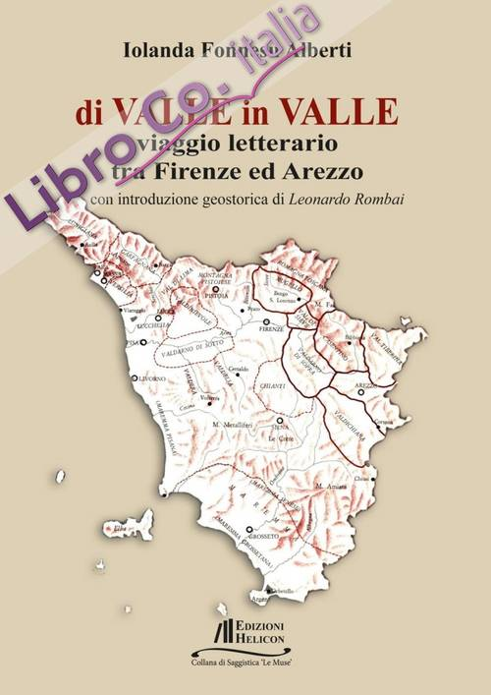 Di Valle in Valle. Viaggio Letterario tra Firenze ed Arezzo.