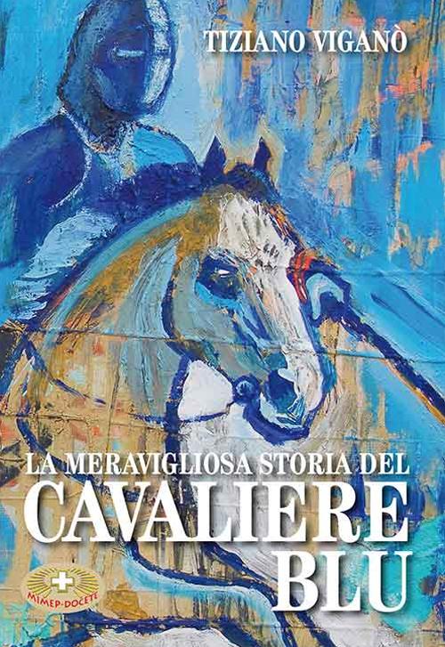 La meravigliosa storia del cavaliere blu.