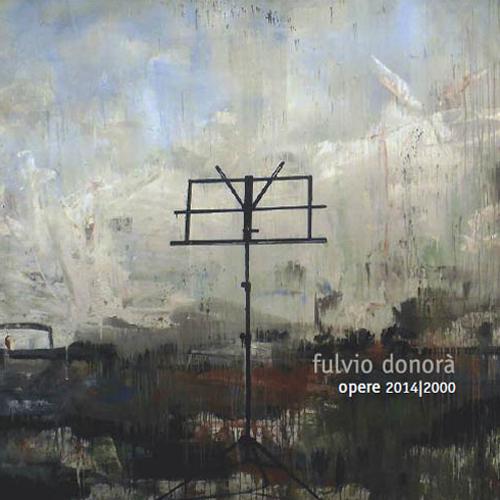Fulvio Donorà. Opere 2014-2000.