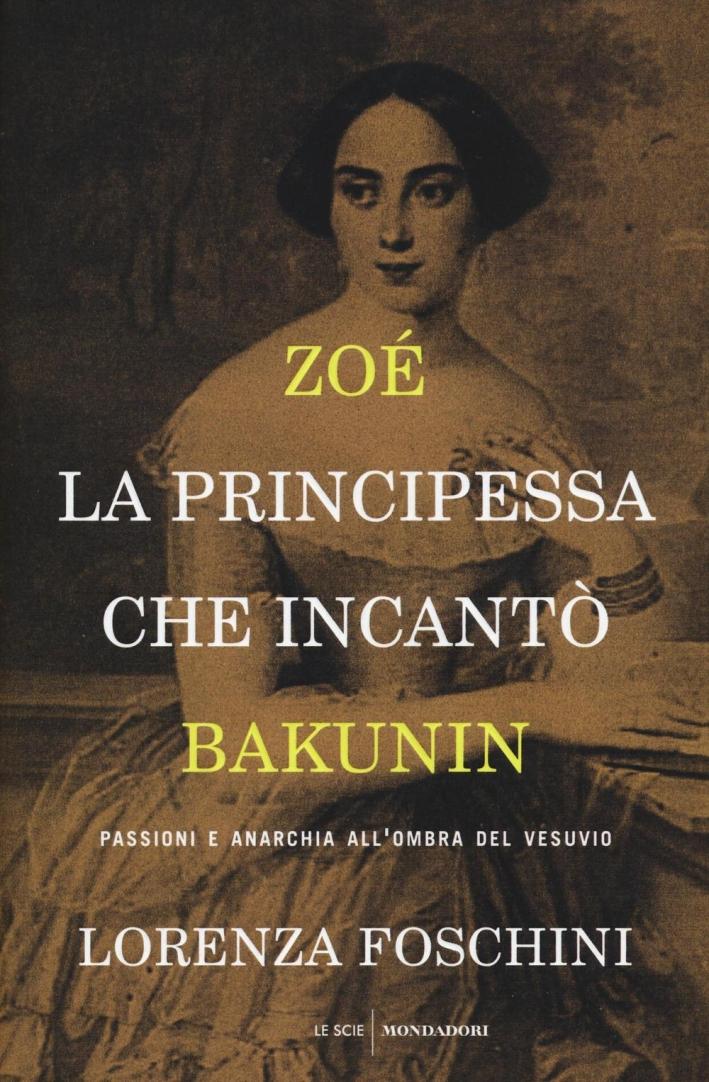 Zoé, la principessa che incantò Bakunin.