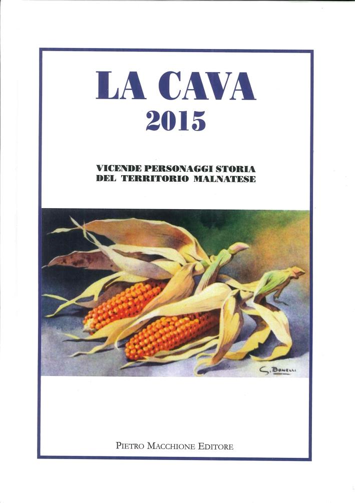 La Cava 2015. Vicende, Personaggi, Storia del Territorio Malnatese.