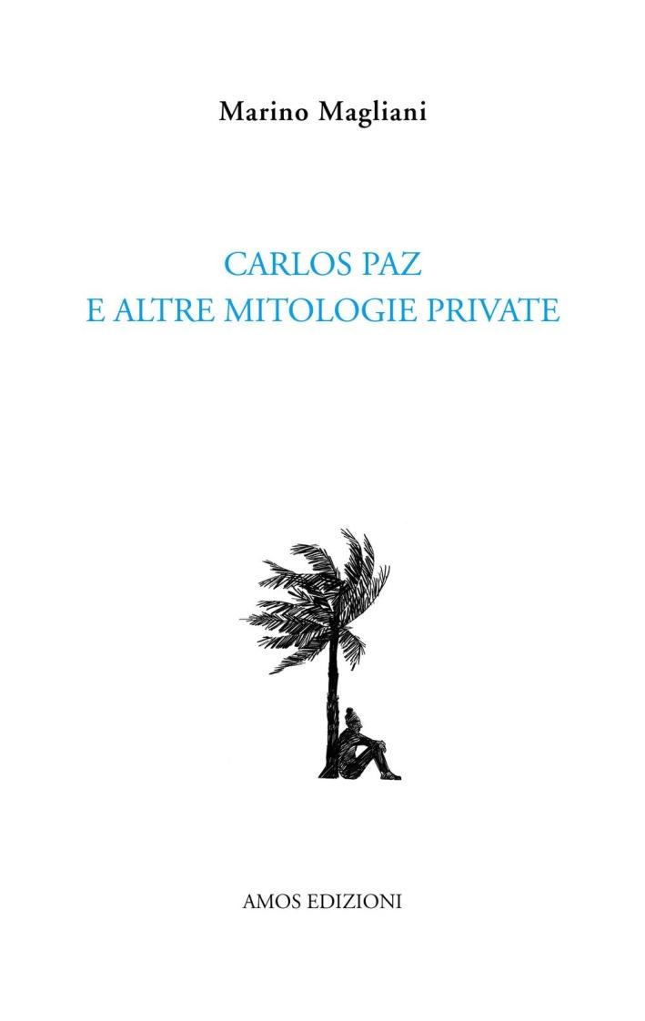 Carlos Paz e altre mitologie private.
