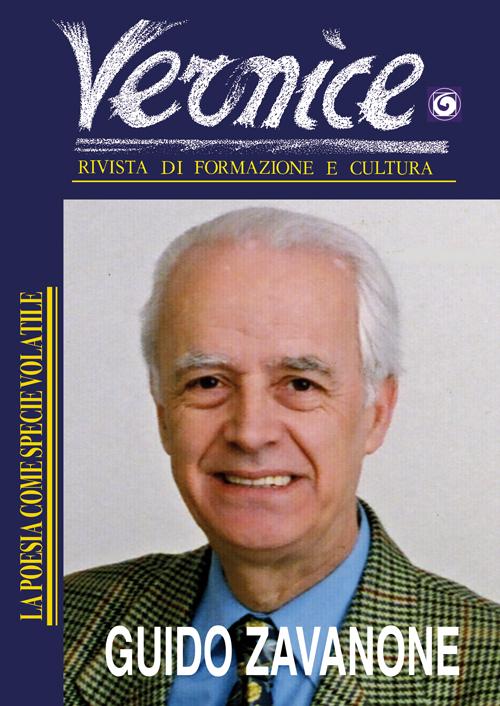 Vernice. Rivista di formazione e cultura. Vol. 52: La poesia come specie volatile. Intervista a Guido Zavanone.