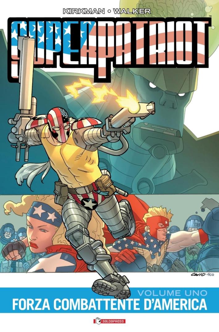 Forza combattente d'America. Superpatriot. Vol. 1.