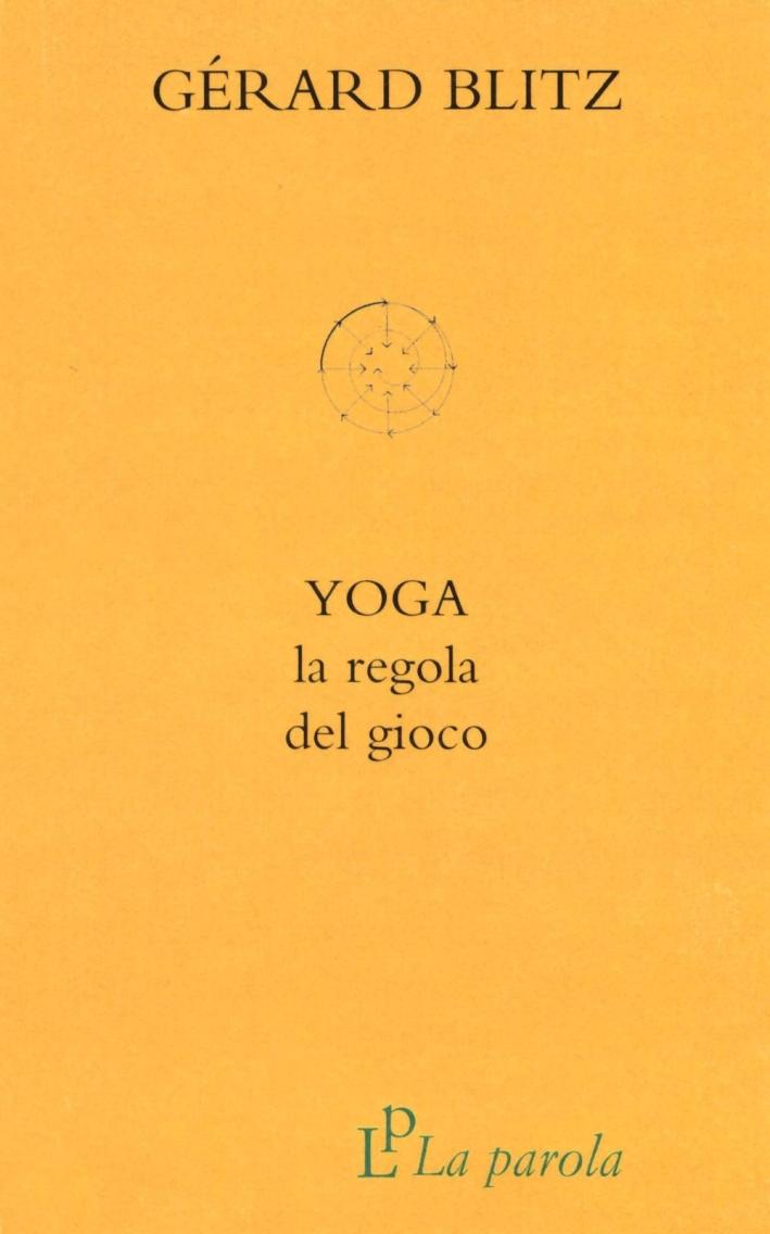 Yoga. La regola del gioco.