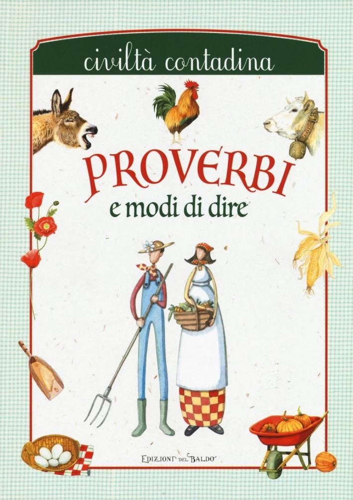 Proverbi e modi di dire. Civiltà contadina.