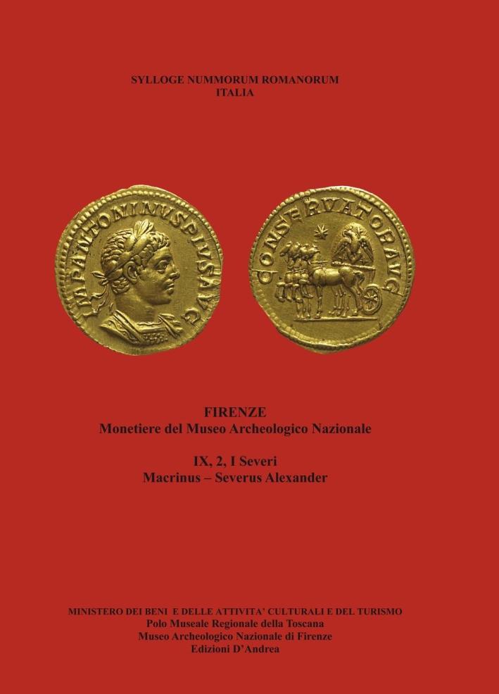 Sylloge Nummorum Romanorum. IX. Vol. 2. Monetiere del Museo Archeologico Nazionale di Firenze. I Severi. Macrinus, Severus Alexander.