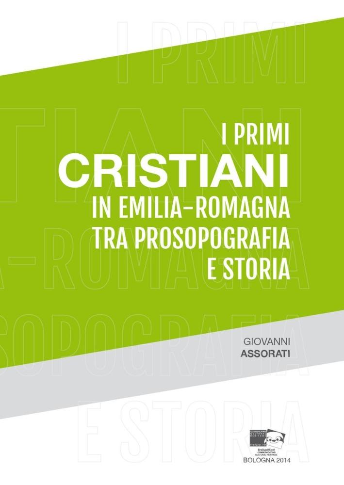 I primi cristiani in Emilia-Romagna tra prosopografia e storia.