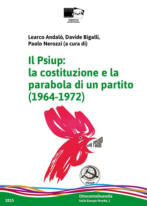 Il Psiup. La costituzione e la parabola di un partito (1964-1972).