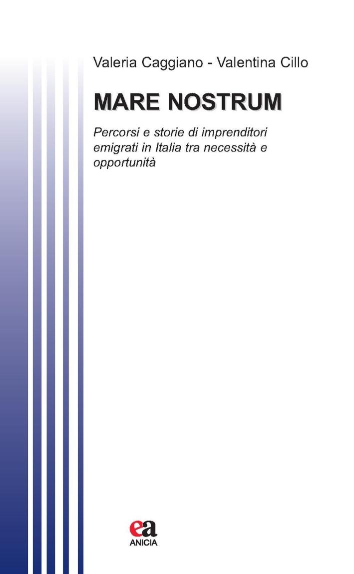 Mare nostrum. Percorsi e storie di imprenditori immigrati in Italia tra necessità e opportunità.