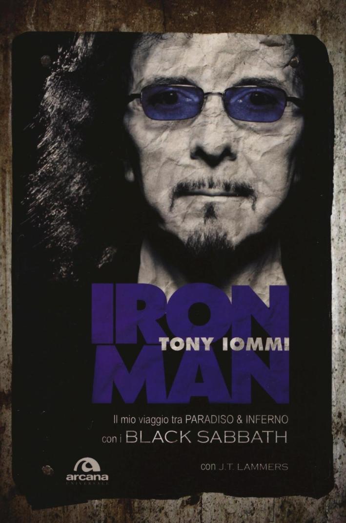 Iron man. Il mio viaggio tra paradiso & inferno con i Black Sabbath.