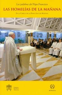 Las homilías de la mañana. En la capilla de la Domus Sanctae Marthae. Vol. 6.