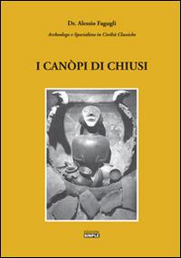I canòpi di Chiusi.