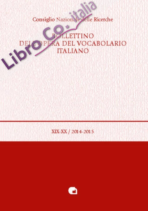 Bollettino dell'opera del vocabolario italiano vol. 19-20.