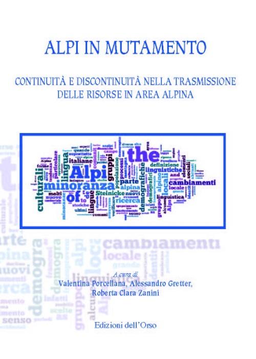 Alpi in mutamento. Continuità e discontinuità nella trasmissione delle risorse in area alpina.