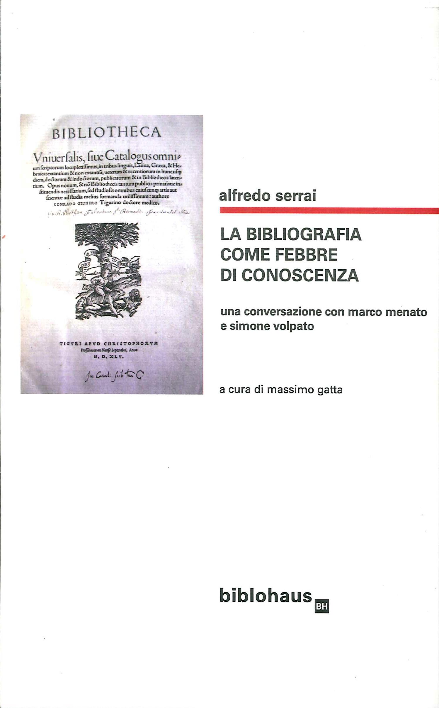 La bibliografia come febbre di conoscenza. Una conversazione con Marco Menato e Simone Volpato.