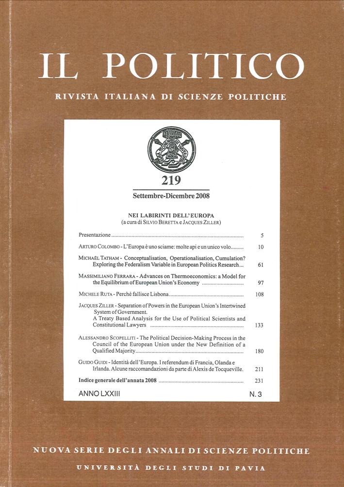 Il Politico. Rivista Italiana di Scienze Politiche. Nuova Serie. Vol.219. N°.3. Settembre-Dicembre 2008. nei Labirinti dell'Europa.
