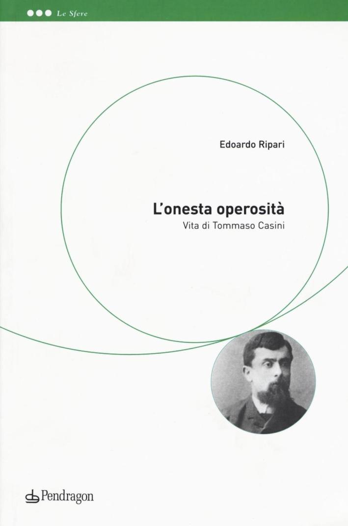 L'onesta operosità. Vita di Tommaso Casini.