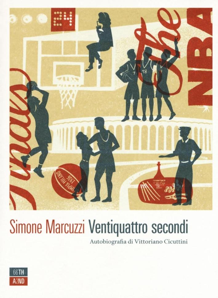 Ventiquattro secondi. Autobiografia di Vittoriano Cicuttini.