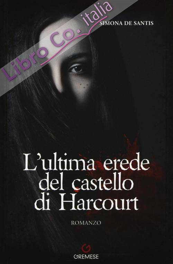 L'ultima erede del castello di Harcourt.