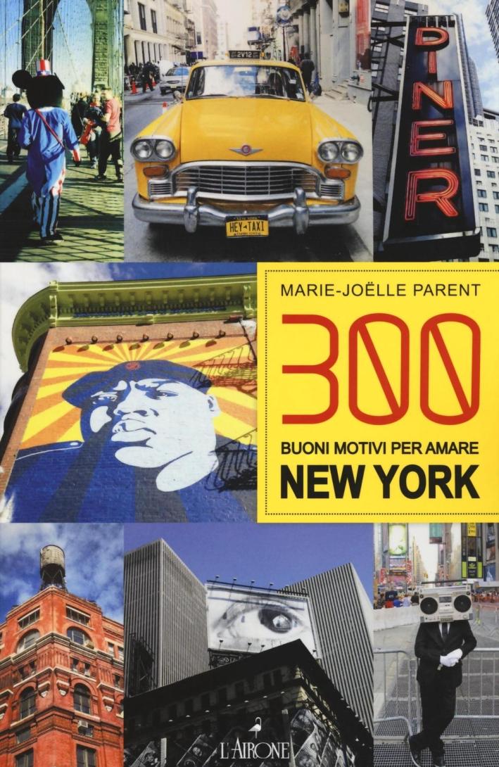 300 buoni motivi per amare New York.