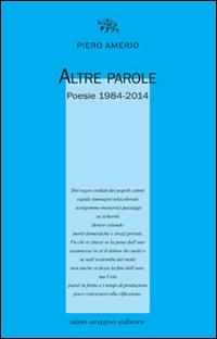 Altre parole. Poesie 1984-2014.