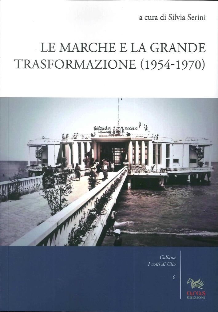 Le Marche e la Grande Trasformazione (1954-1970)