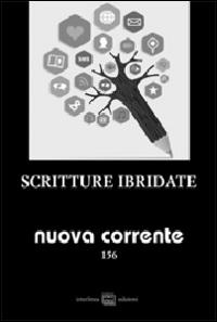 Nuova corrente. Vol. 156: Scritture ibridate