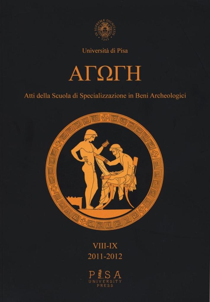 Agoge. Atti della scuola di specializzazione in beni archeologici vol. 8-9 (2011-2012)