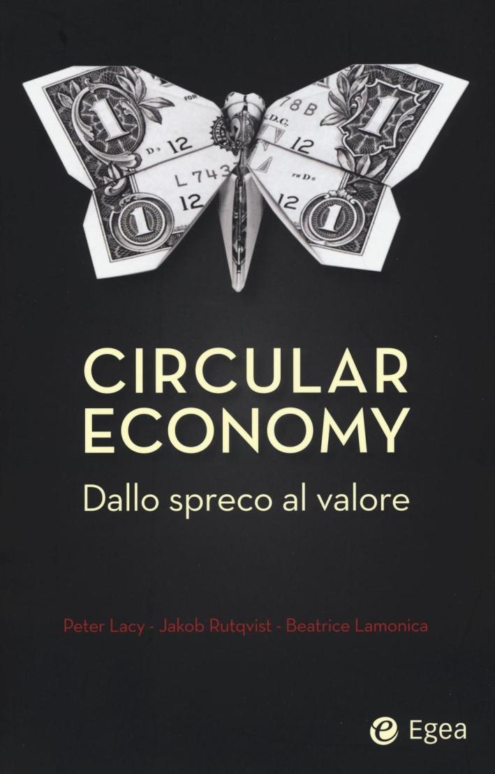 Circular economy. Dallo spreco al valore.