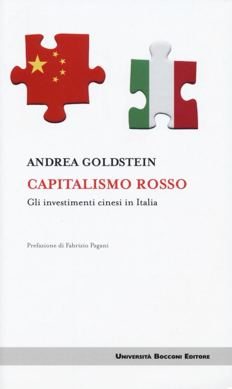 Capitalismo rosso. Gli investimenti cinesi in Italia.
