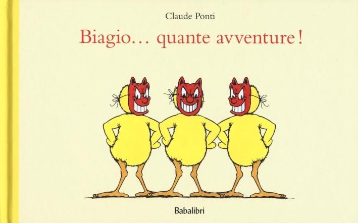Tre avventure di Biagio e dei suoi amici pulcini.