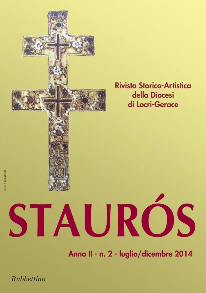 Staurós. Rivista storico-artistica della diocesi di Locri-Gerace (2014). Vol. 2.