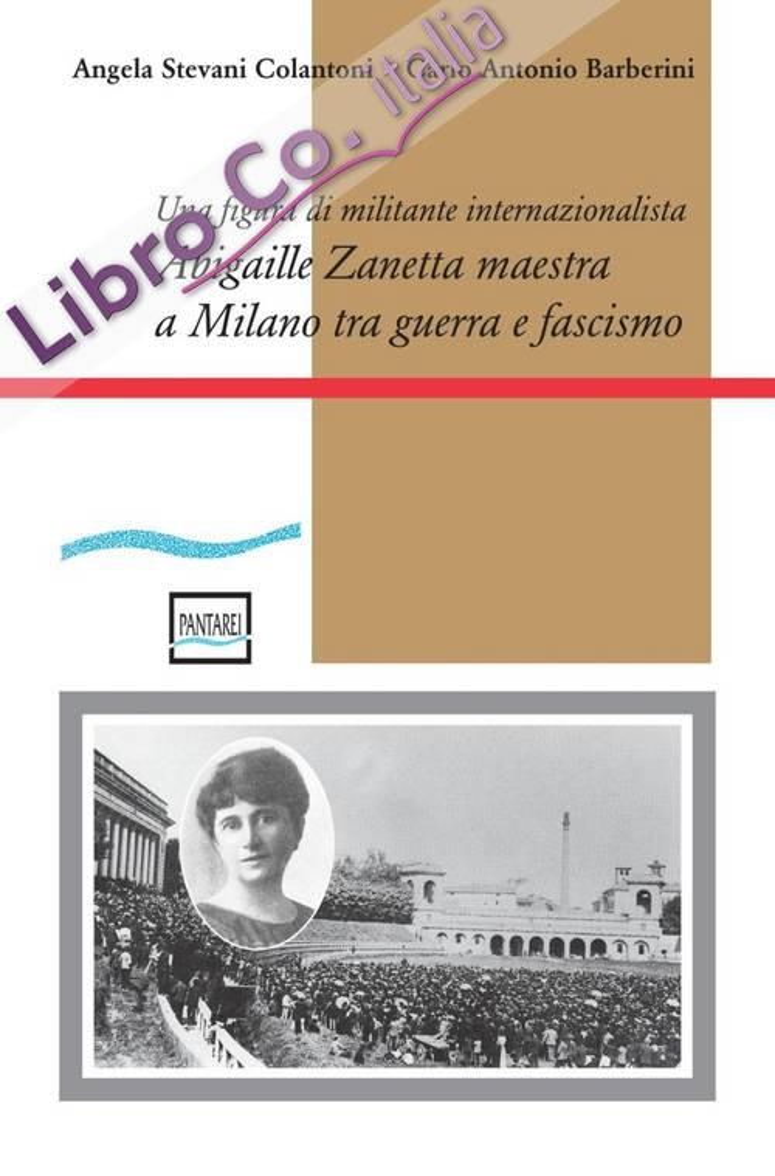 Abigaille Zanetta maestra a Milano tra guerra e fascismo. Una figura di militante internazionalista