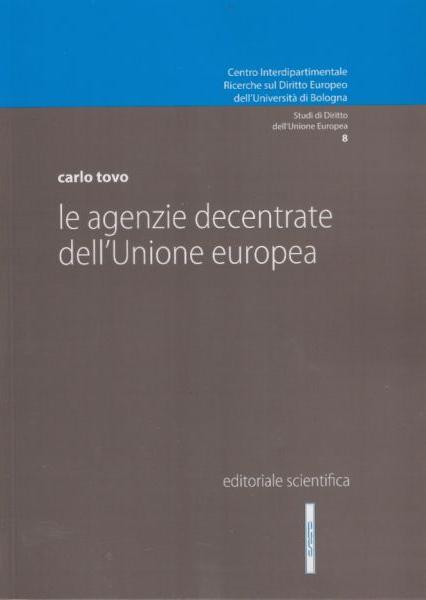 Le agenzie decentrate dell'Unione europea.