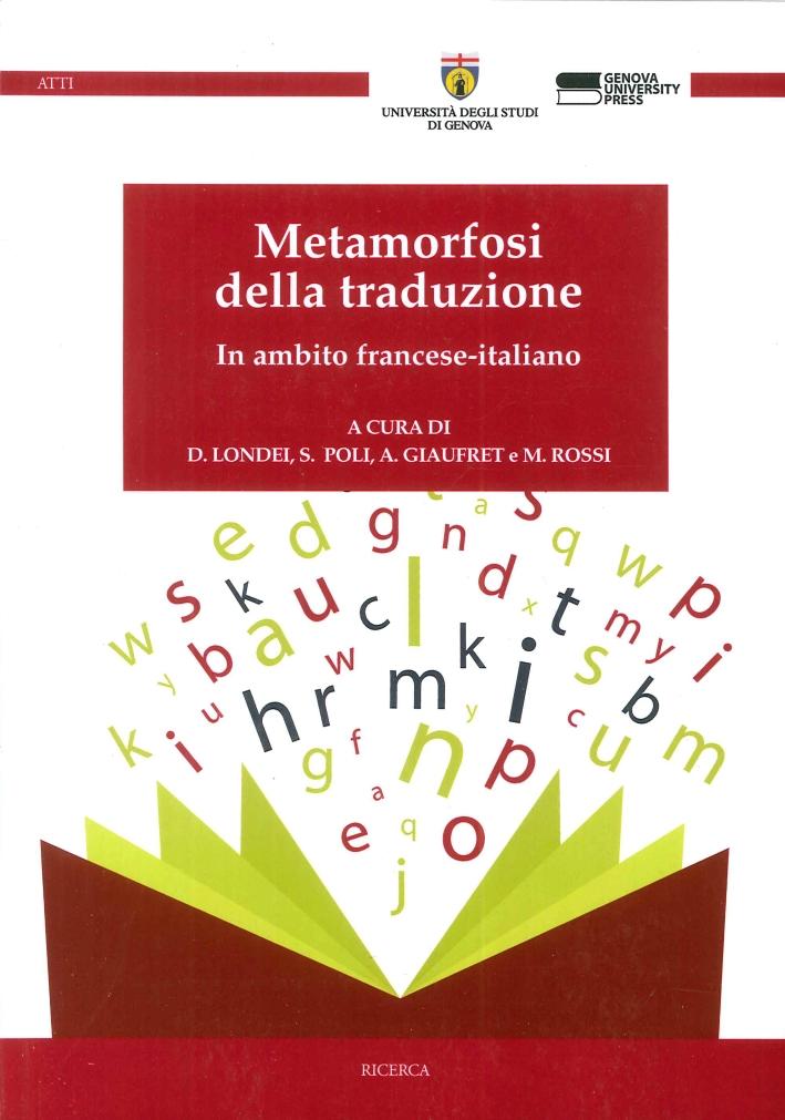 Metamorfosi della Traduzione. In Ambito Francese-Italiano